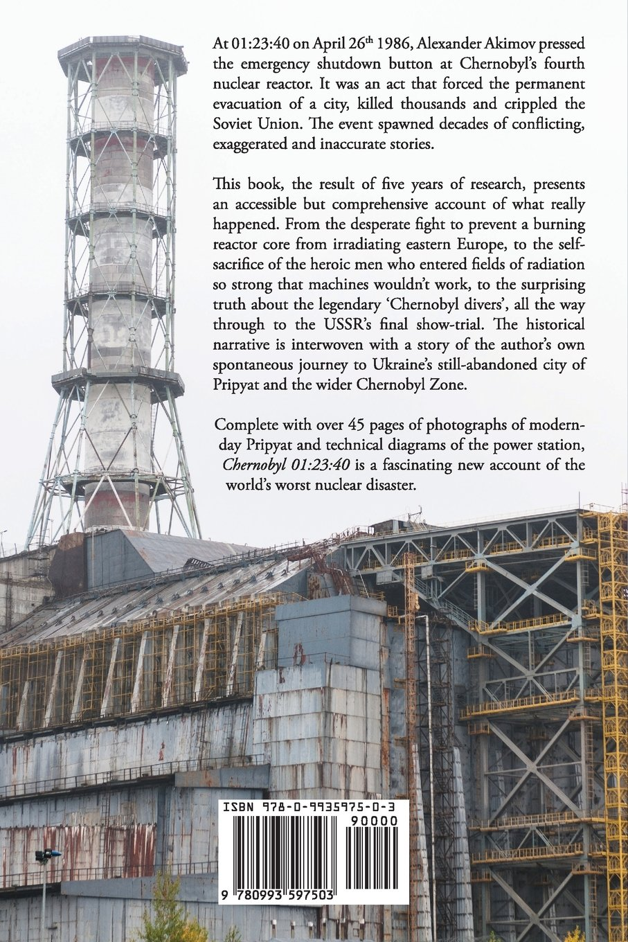 Chernobyl 012340 The Incredible True Story Of Worlds Worst Nuclear Power Plant With Diagram Disaster Andrew Leatherbarrow 9780993597503 Books