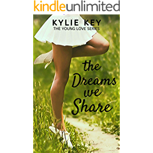 The Dreams We Share: A Sweet YA Romance (Young Love Book 5)