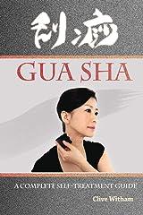 Gua Sha: A Complete Self-treatment Guide Paperback