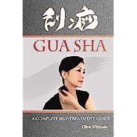 Gua Sha: A Complete Self-treatment Guide