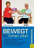 Bewegt im hohen Alter: Ein Programm zur psychomotorischen Aktivierung in Altenpflegeeinrichtungen (Kursmanual 4)