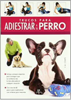 Trucos para adiestrar a tu perro / Tips for Training your Dog (Spanish Edition)