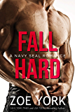 Fall Hard: Navy SEAL romance (SEALs Undone series Book 2)
