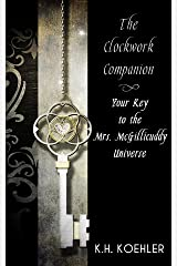 The Clockwork Companion: Your Key to the Mrs. McGillicuddy Universe (The Mrs. McGillicuddy Mysteries Book 0) Kindle Edition