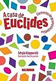 A Casa De Euclides. Elementos De Geometria Poética