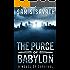 The Purge of Babylon: A Novel of Survival (Purge of Babylon, Book 1)