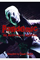Pandemic: An Anthology of Affliction Kindle Edition