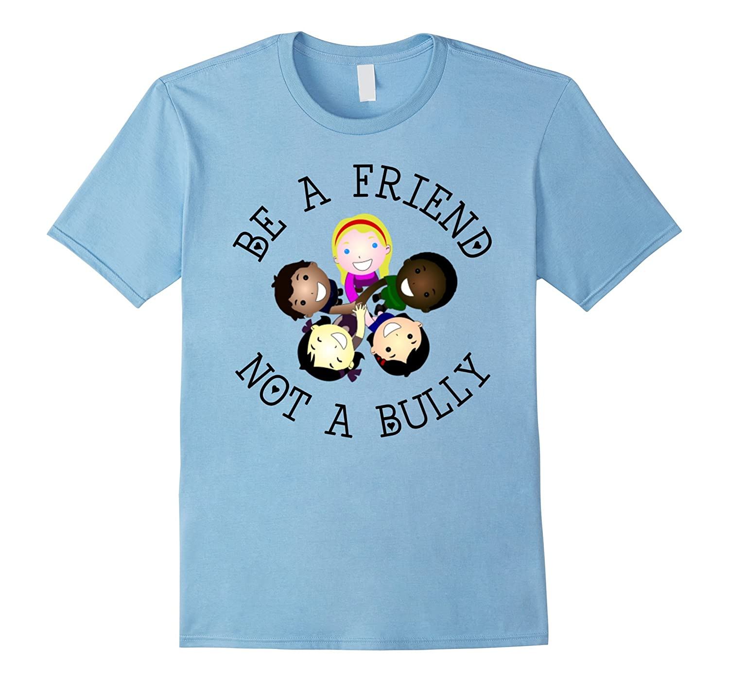 Be A Friend, Not A Bully Awesome Anti-Bullying T-Shirt-FL