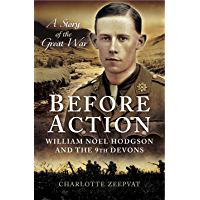 Before Action: William Noel Hodgdon and the 9th Devons, a story of the Great War
