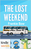 The Miss Fortune Series: The Lost Weekend (Kindle Worlds Novella) (The Mary-Alice Files Book 10)