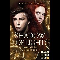 Shadow of Light 2: Königliche Bedrohung: (Fantasy-Liebesgeschichte)