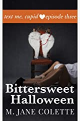 Bittersweet Halloween: Text Me, Cupid, Episode Three Kindle Edition