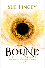 Bound: The Soulseer Chronicles Book 3 Kindle Edition