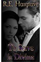 To Serve is Divine (The Divine Trilogy Book 1) Kindle Edition