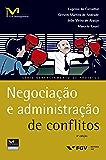 Negociação e administração de conflitos (FGV Management)