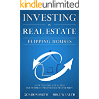 Investing in Real Estate: Flipping Houses: The Starting Guide for Real Estate Business Plus Buying and Selling Strategies for Beginners