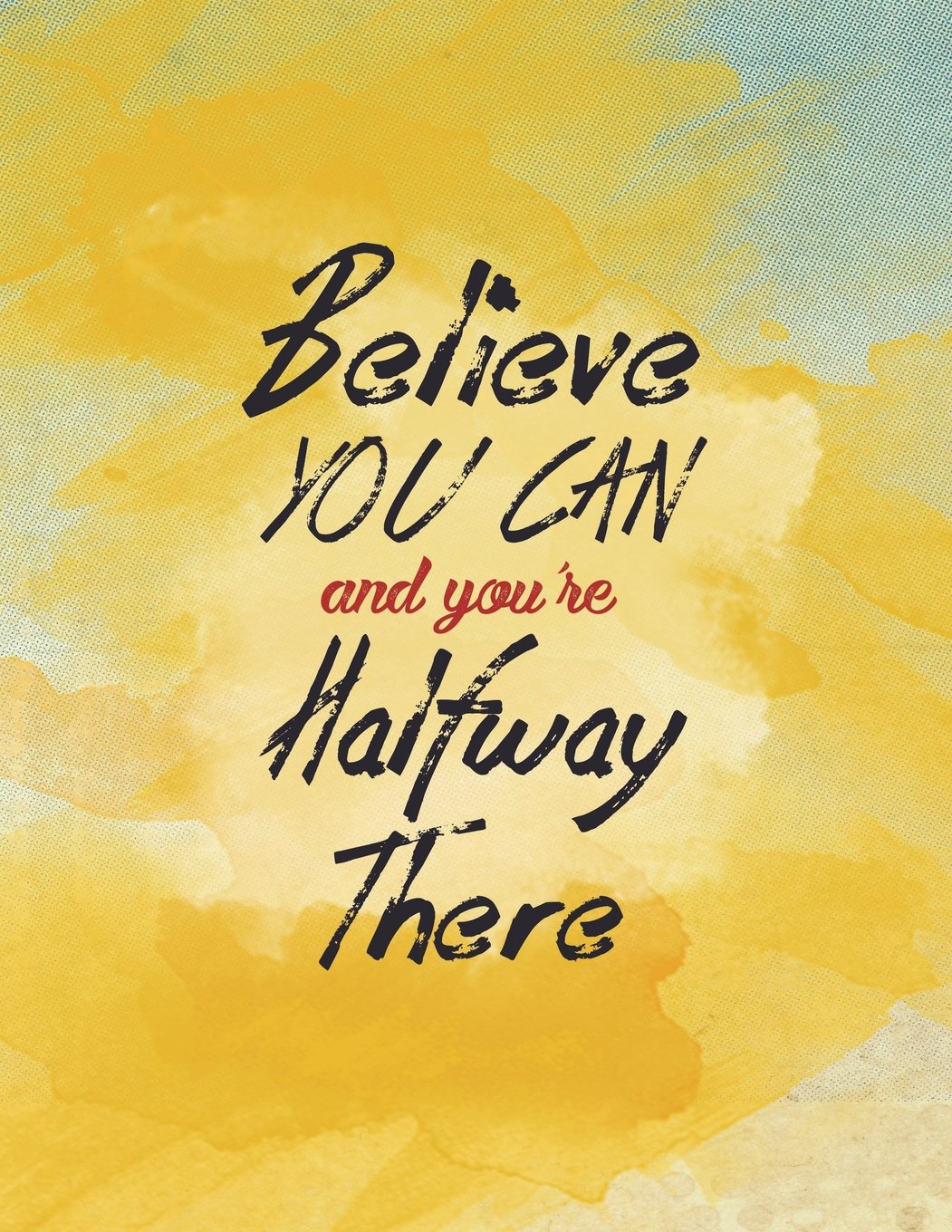 Download Believe You Can And You're Halfway There: Inspirational Bullet Composition Book  150-Page ½  Inch Dot Grid Entrepreneurial Gift Notebook  8.5 X 11 ... Softcover (Motivational Composition Books) pdf
