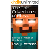 The Epic Adventures of Steve: Episode 1 - Attack of Herobrine