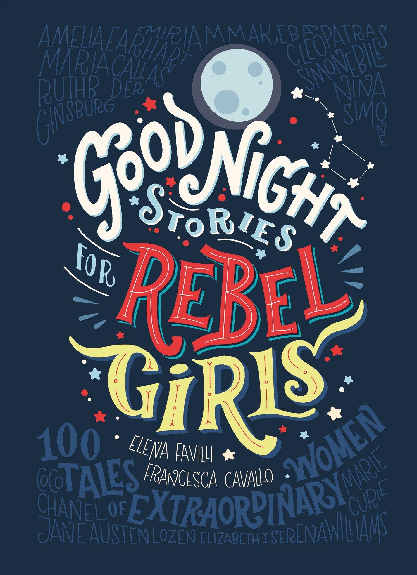 Good Night Stories for Rebel Girls: 100 tales of extraordinary women:  Amazon.co.uk: Elena Favilli, Francesca Cavallo: 0642688063955: Books