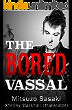 The Bored Vassal (English Edition)