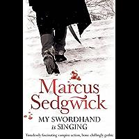 My Swordhand is Singing (English Edition)