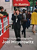 Joel Meyerowitz: How I Make Photographs
