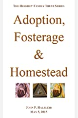 Adoption, Fosterage & Homestead (The Hershey Family Trust Series Book 1) Kindle Edition