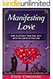 Manifesting Love: How to Attract your Soul Mate with the Law of Attraction