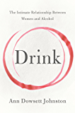 Drink: The Intimate Relationship Between Women and Alcohol