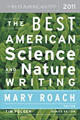 The Best American Science and Nature Writing 2011: The Best American Series (The Best American Series ®) Kindle Edition