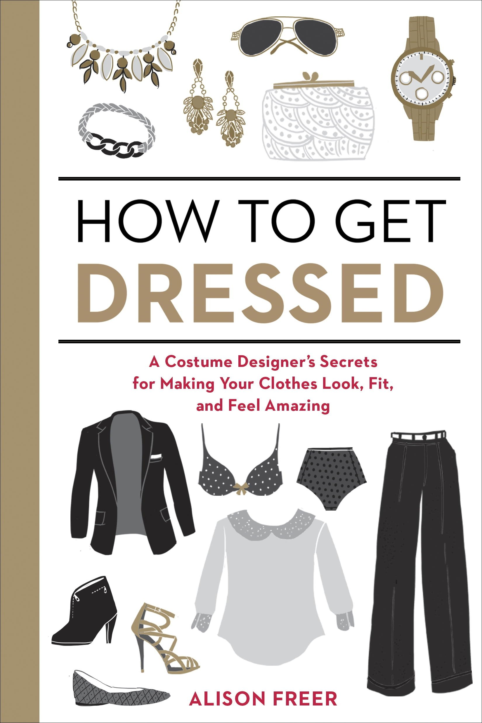 Amazon beauty grooming style books style clothing skin how to get dressed a costume designers secrets for making your clothes look fit fandeluxe Images