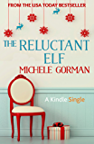 The Reluctant Elf: A chick lit / romantic comedy novella (Kindle Single) (English Edition)