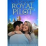 Royal Pilot (The Hidden Kingdom Romances Book 6)