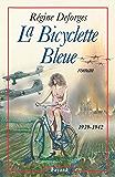 La Bicyclette Bleue : (1939-1942) (Littérature Française)