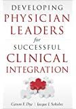 Developing Physician Leaders for Successful Clinical Integration (Ache Management)