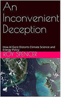 Climate change the facts 2017 anthony watts matt ridley bjrn an inconvenient deception how al gore distorts climate science and energy policy fandeluxe Choice Image