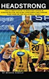 Headstrong: The ultimate guide to reducing lapses in concentration, building confidence and finding your zone on the volleyball court. (English Edition)