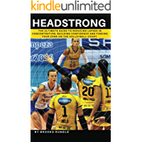 Headstrong: The ultimate guide to reducing lapses in concentration, building confidence and finding your zone on the volleyball court.