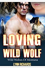 Loving the Wild Wolf (BBW Shapeshifter Romance): Wild Wolves of Montana Kindle Edition