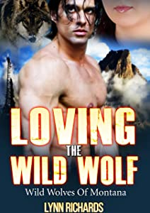 Loving the Wild Wolf (BBW Shapeshifter Romance): Wild Wolves of Montana