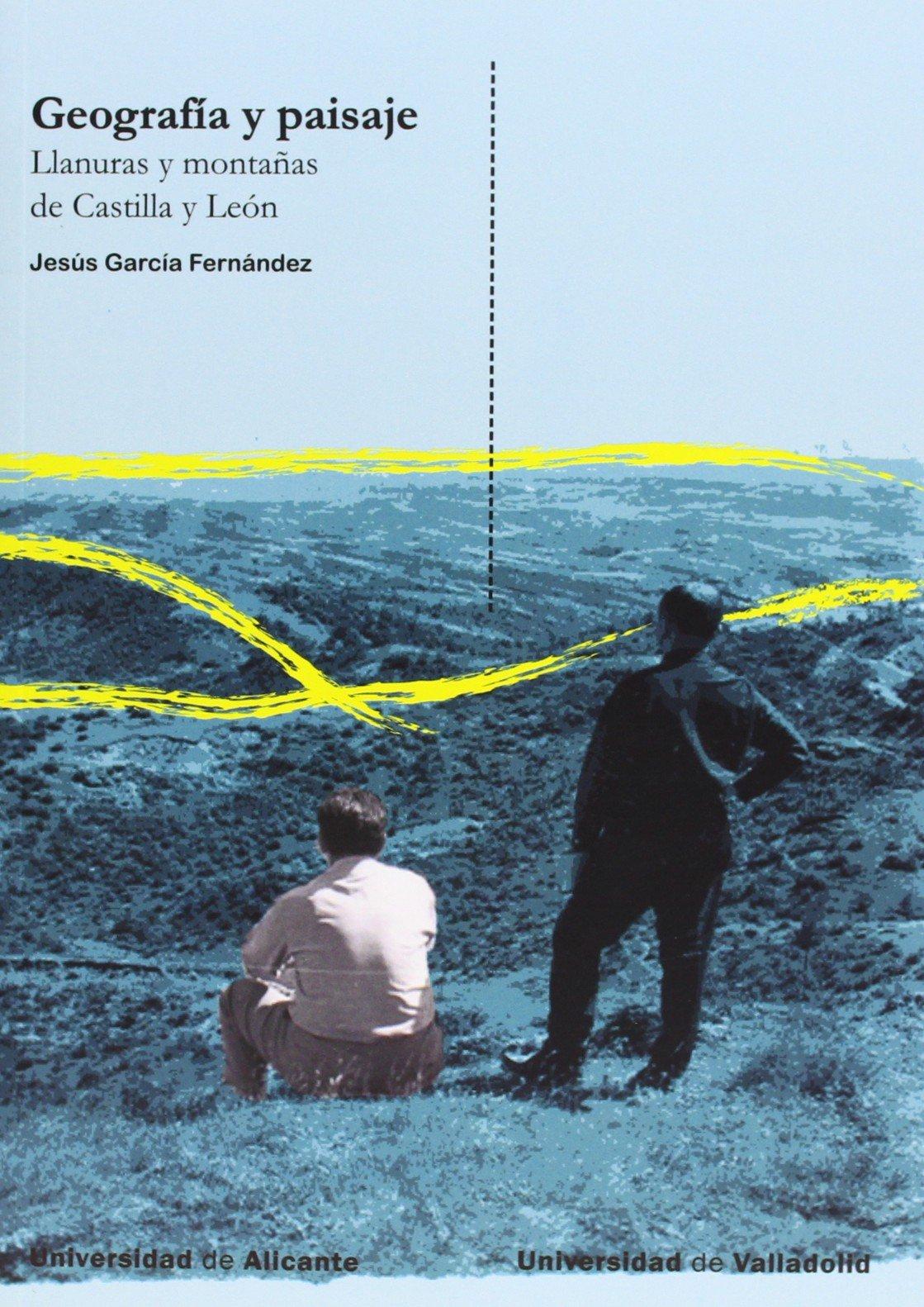 GEOGRAFÍA Y PAISAJE. LLANURAS Y MONTAÑAS DE CASTILLA Y LEON: Amazon.es: GARCIA DE CELIS, ALIPIO JOSE, GARCIA FERNANDEZ, JESUS: Libros