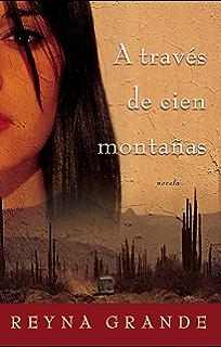 A través de cien montañas (Across a Hundred Mountains): Novela (Spanish Edition