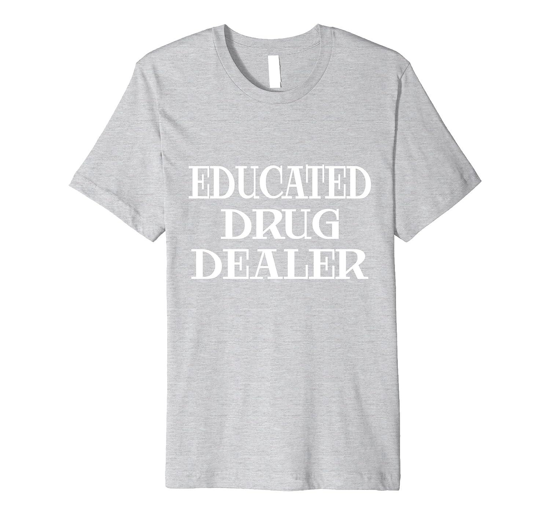 Educated Drug Dealer Funny Pharmacy Student Graduation Gift-CD