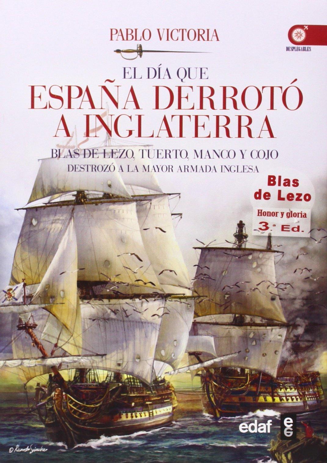 EL DÍA QUE ESPAÑA DERROTÓ A INGLATERRA. BLAS DE LEZO, TUERTO ...
