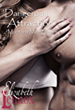 Dangerous Attraction (Montana Men Book 2)
