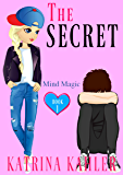THE SECRET - Book 1: Mind Magic: (Diary Book for Girls Aged 9-12)