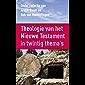 Theologie van het Nieuwe Testament: in twintig thema's
