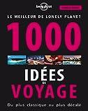 1000 idées de voyages - 4 ed