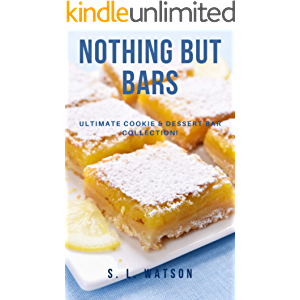 Nothing But Bars: Ultimate Cookie & Dessert Bar Collection! (Southern Cooking Recipes)