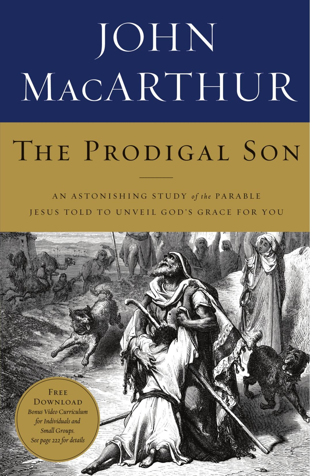 The Prodigal Son: An Astonishing Study of the Parable Jesus Told to Unveil  God's Grace for You: John F. MacArthur: 9781400202683: Amazon.com: Books